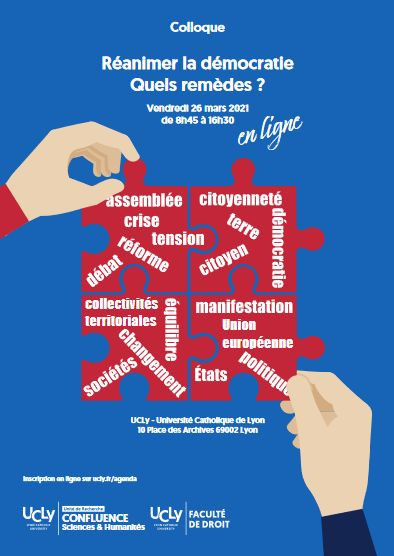 Réanimer la démocratie : quels remèdes ? Colloque en ligne de l'Université Catholique de Lyon le 26 mars [dir. S. Cursoux-Bruyère et A. Thevand]
