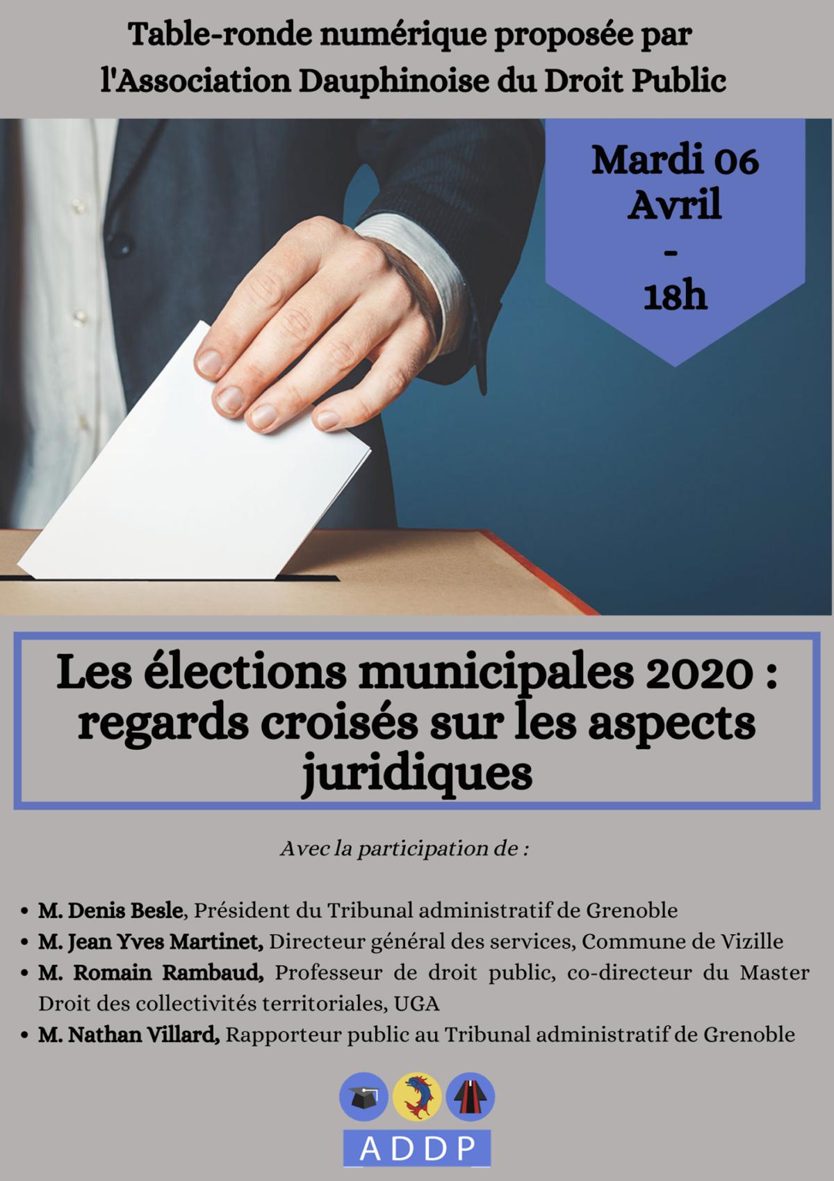 Table-ronde numérique de l'Association Dauphinoise du Droit Public (ADDP) :   «Elections municipales 2020 – Regards croisés sur les aspects juridiques», 6 avril 2021, 18h [en zoom]